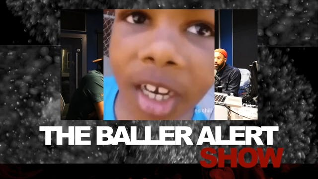 The Baller Alert Show Episode 28