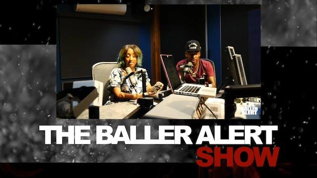 The Baller Alert Show - Ep 35