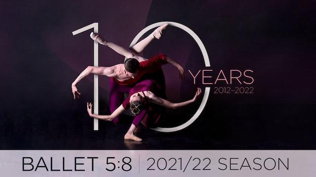 Ballet 5:8's 2021/22 Season