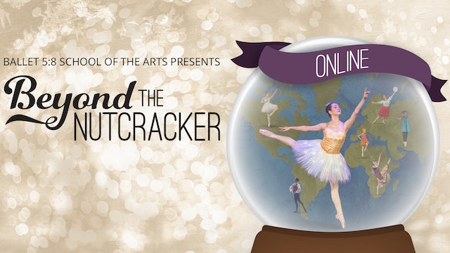 Beyond the Nutcracker | Pre-Order To Own