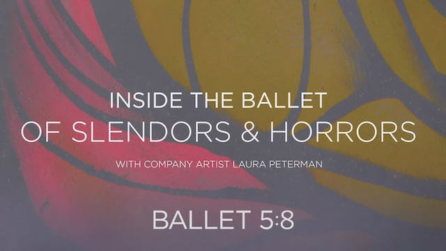 Inside the Ballet | Of Splendors & Ho...