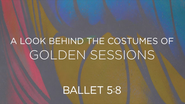 Golden Sessions Costumes with Lorianne Robertson