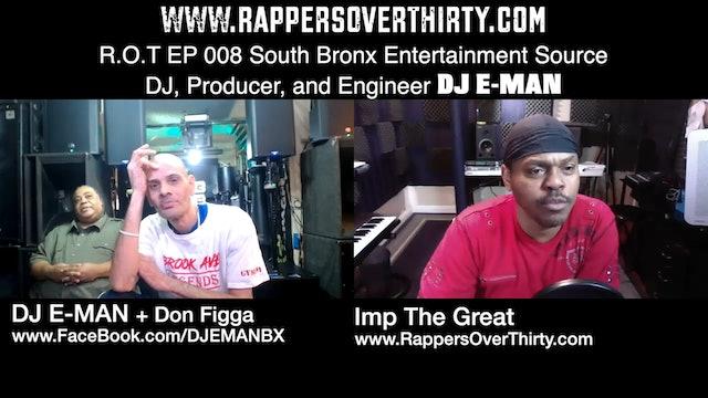 R.O.T. Podcast #8 with South Bronx Ent. Source DJ E-MAN