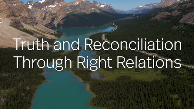 Indigenous Leadership: Truth and Reconciliation through Right Relations