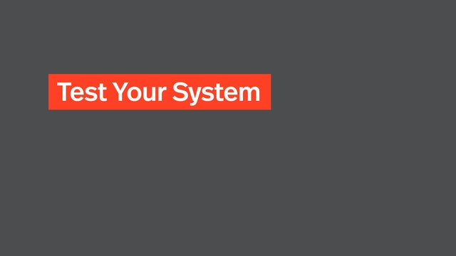 Test Your System