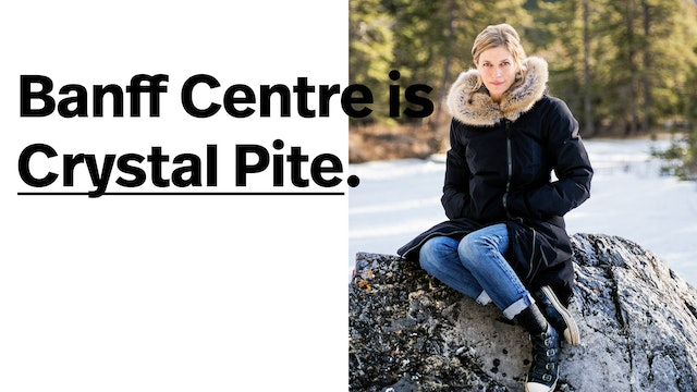 Banff Centre is Crystal Pite