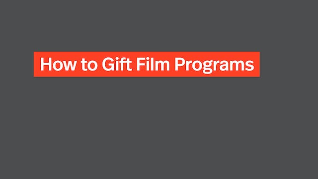 How to Gift Film Programs