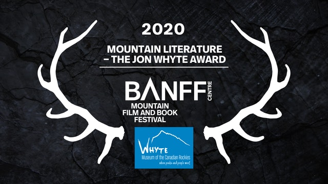 Banff Mountain Book Competition Mountain Literature - Jon Whyte Award