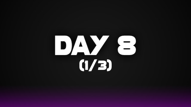 Day 8 (1/3)