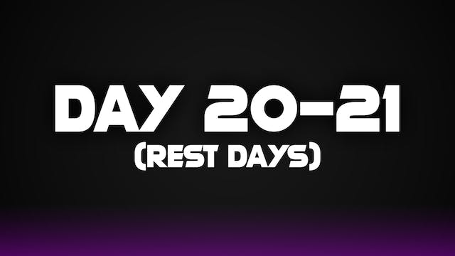 Day 20-21 (Rest Days)