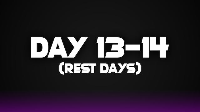 Day 13-14 (Rest Days)