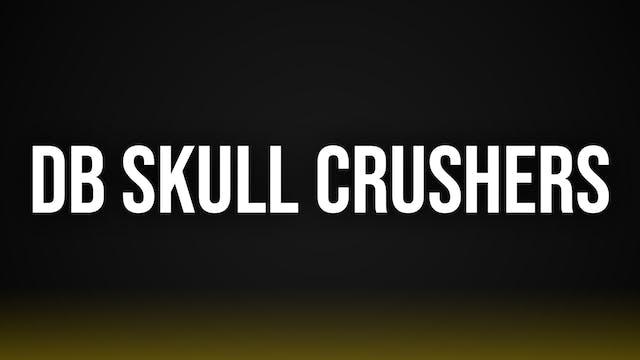 DB Skull Crushers