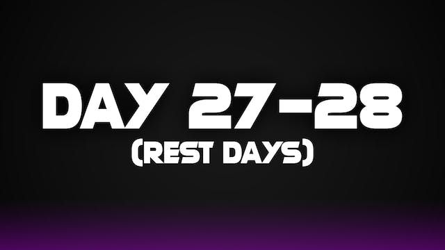 Day 27-28 (Rest Days)
