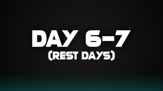 Day 6-7 (Rest Days)