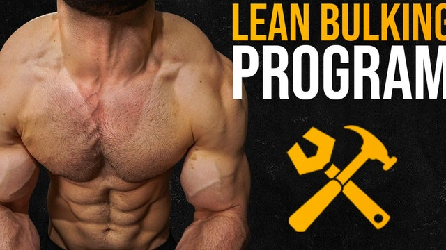 Lean Bulking Program (WATCH FIRST)