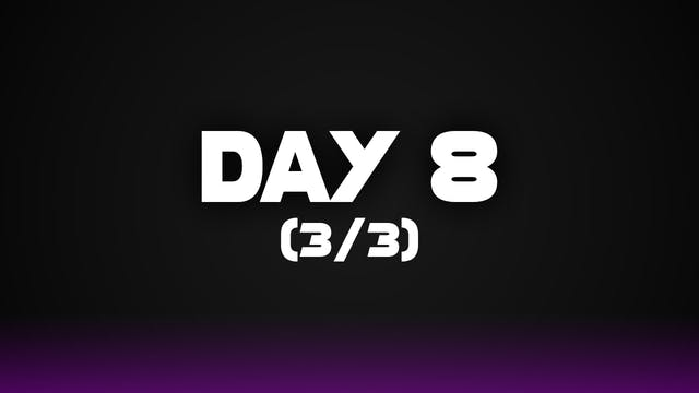 Day 8 (3/3)