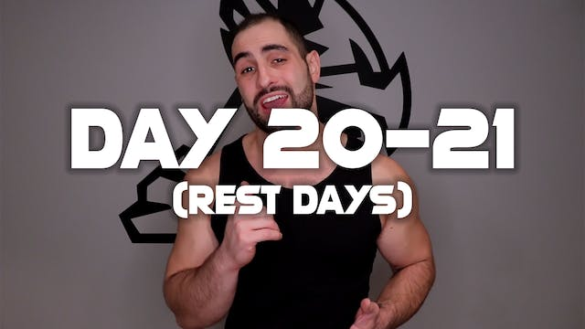 Day (20 -21): Rest Days