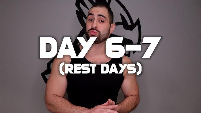 Day 6-7: (Rest Days)