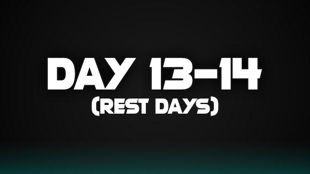 Day 13-14 (Rest Days)