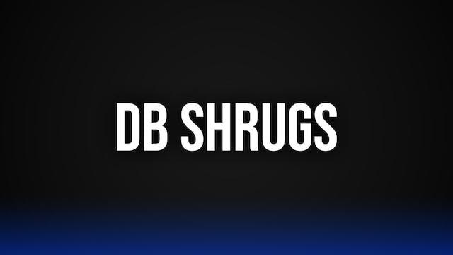 DB Shrugs