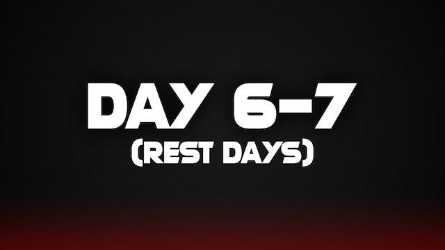 Rest Days (6-7)