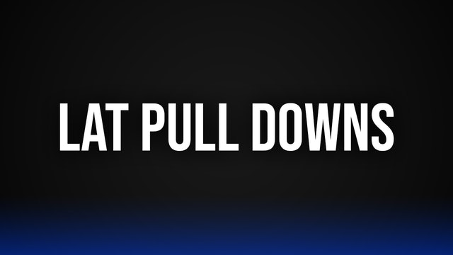 Lat Pull Downs