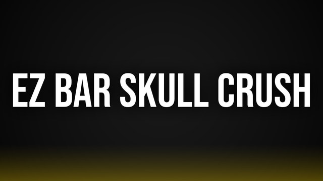 EZ Bar Skull Crushers
