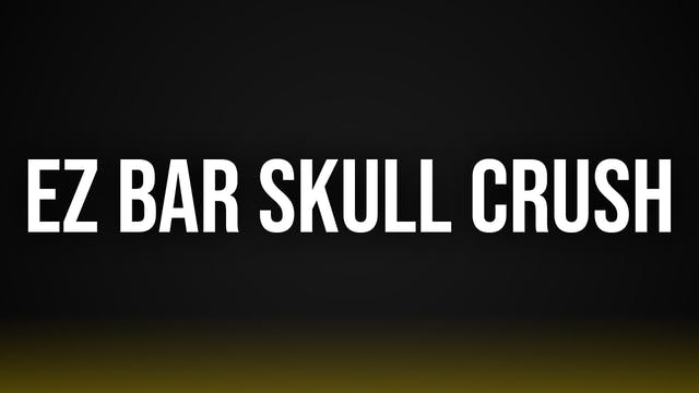 EZ Bar Skull Crushers
