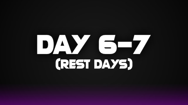Day 6-7 (Rest Days)