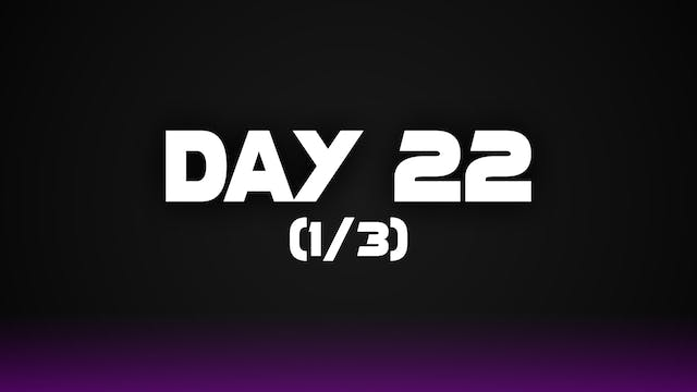 Day 22 (1/3)