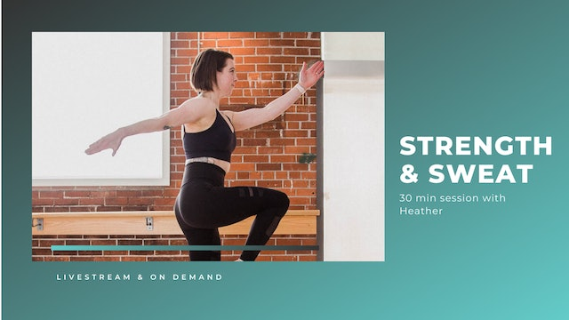 30 min Strength + Sweat with Heather (April series)