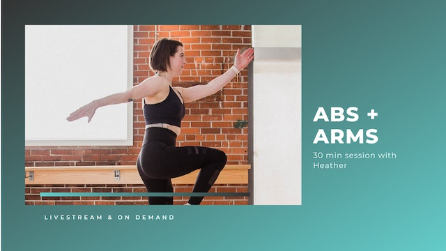 30 min Abs + Arms with Heather (April 13th, 2021)