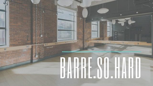 Barre.So.Hard