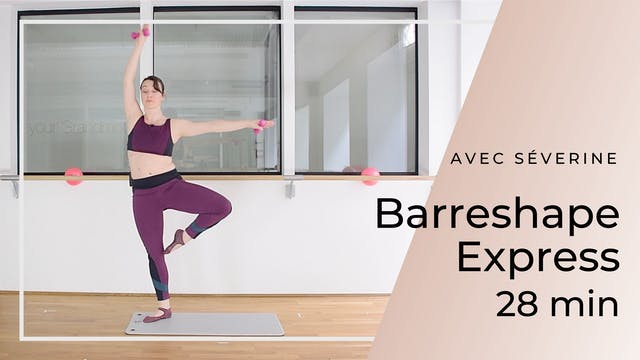 Barreshape Express Séverine 28 mn