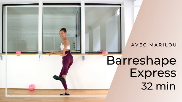 Semaine 3 : Jour 3 : Barreshape Express 32 minutes