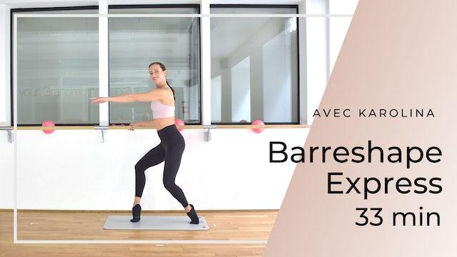 Barreshape express Karolina 33 mn