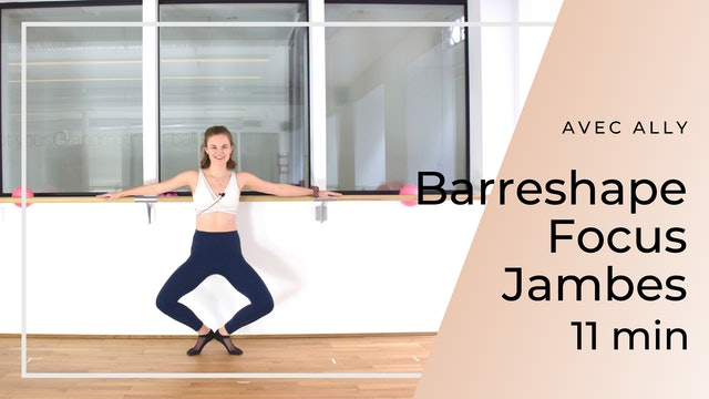 New year New you ! Barreshape Focus Jambes Ally 11 mn