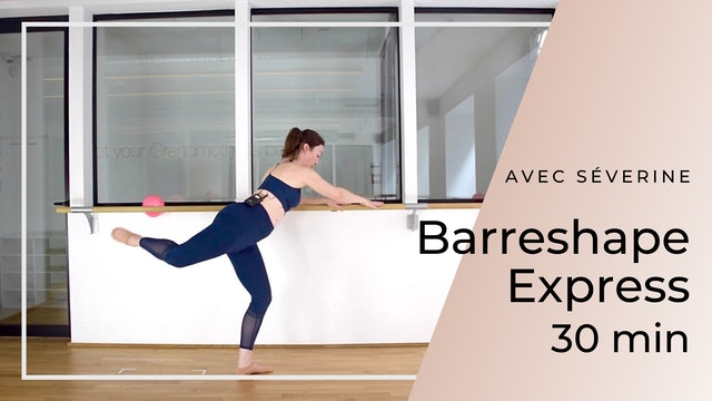 Barreshape Express Séverine 30 mn