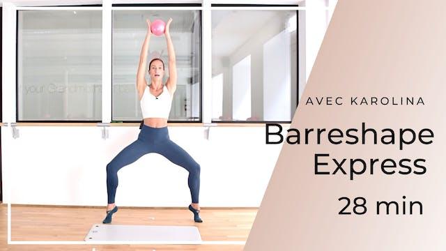 Barreshape Express Karolina 28mn