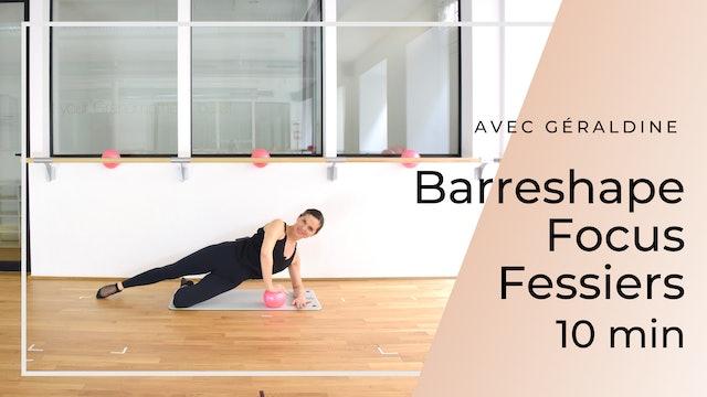 Barreshape Focus Fessiers Géraldine 10 mn