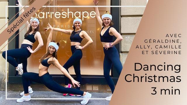 Special Fêtes Dancing Christmas ! Avec Géraldine, Ally, Camille et Séverine 3 mn