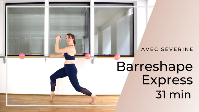 Barreshape Express Séverine 31 min