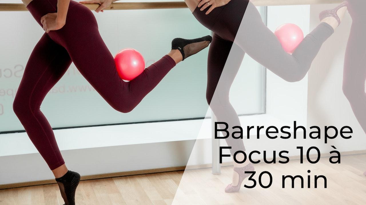Barreshape FOCUS 10 à 30 mn