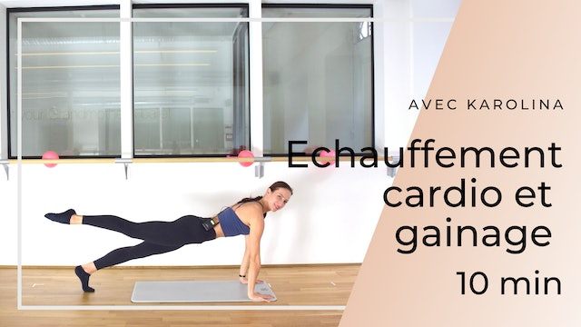 Echauffement Cardio & Gainage Karolina 10 mn
