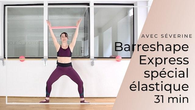 Barreshape Express Spécial élastique Séverine 31 mn