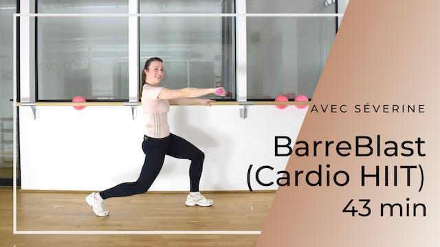BarreBlast (Cardio HIIT) Séverine 43 mn