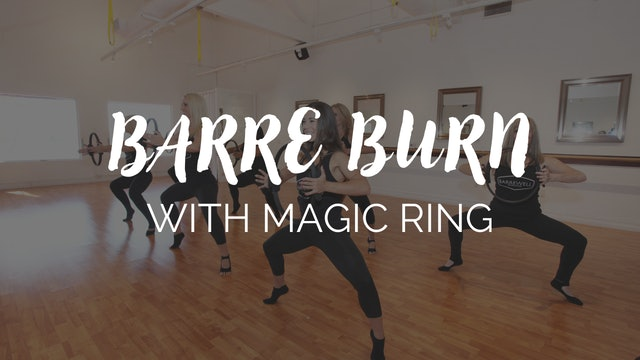 Barre Burn Class - Magic Ring Focus