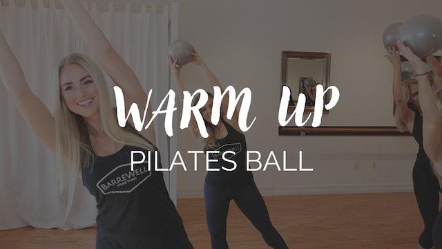 Barre Burn Warm Up - Pilates Ball Focus