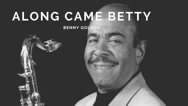 Along Came Betty (Benny Golson) - Tune Based
