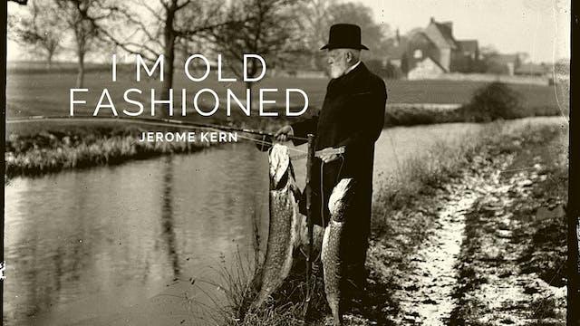I'm Old Fashioned - Tune Based